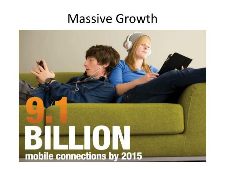 Massive Growth