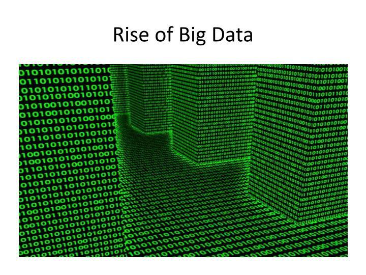 Rise of Big Data