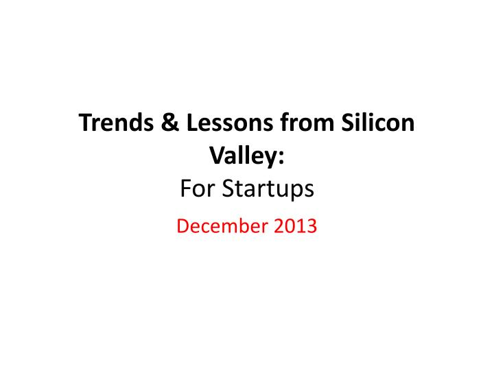 Trends lessons from silicon valley for startups