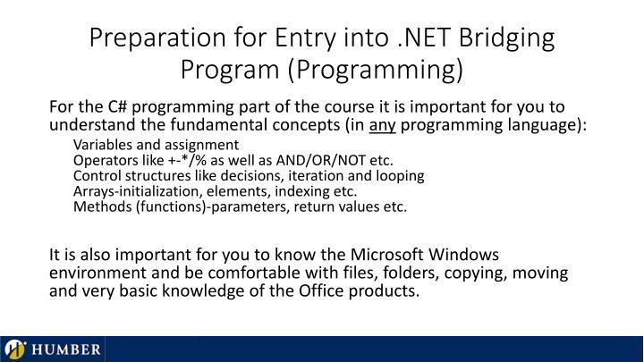 Preparation for entry into net bridging program programming