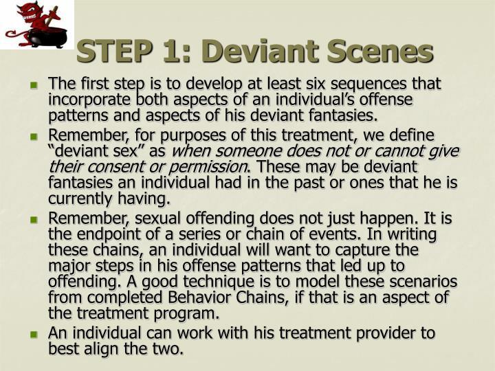 STEP 1: Deviant Scenes