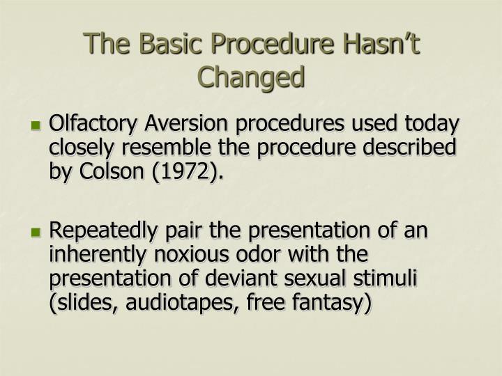 The Basic Procedure Hasn't Changed