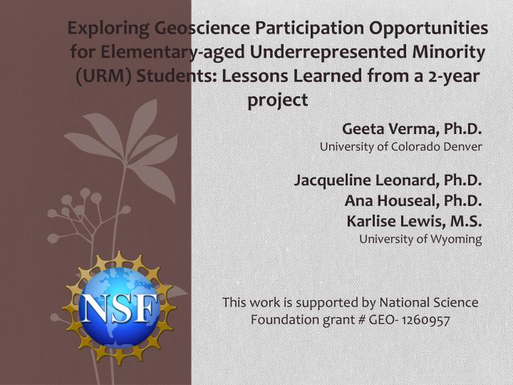 Exploring Geoscience Participation Opportunities for Elementary-aged Underrepresented Minority (URM)...
