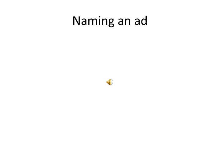 Naming an ad