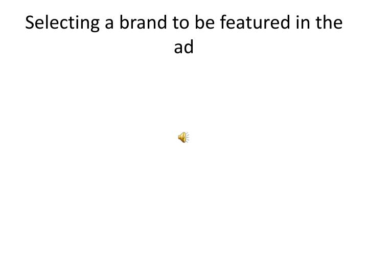 Selecting a brand to be featured in the ad