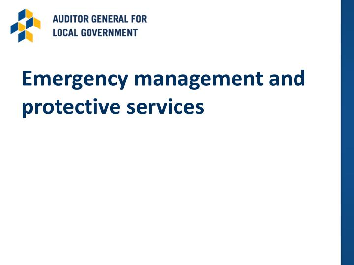 Emergency management and protective services