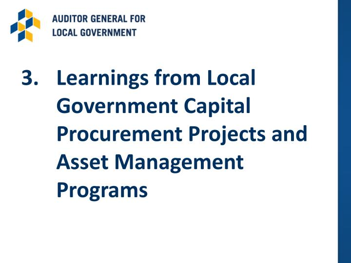 3.	Learnings from Local Government Capital Procurement Projects and Asset Management Programs