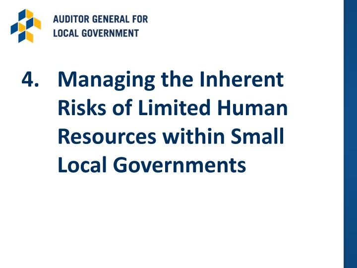 4.	Managing the Inherent Risks of Limited Human Resources within Small Local Governments