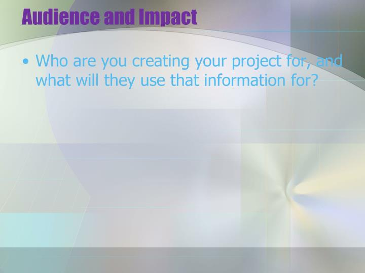 Audience and Impact