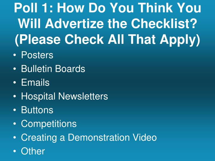 Poll 1: How Do You Think You Will Advertize the Checklist?
