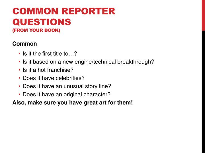 Common Reporter Questions