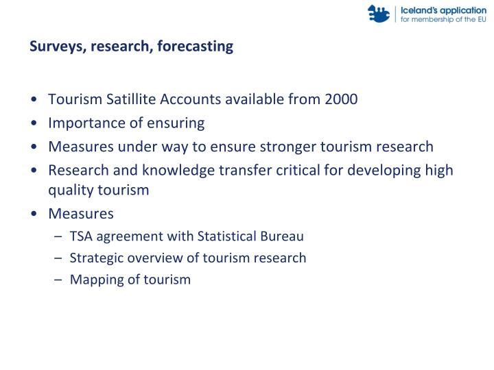Surveys, research, forecasting