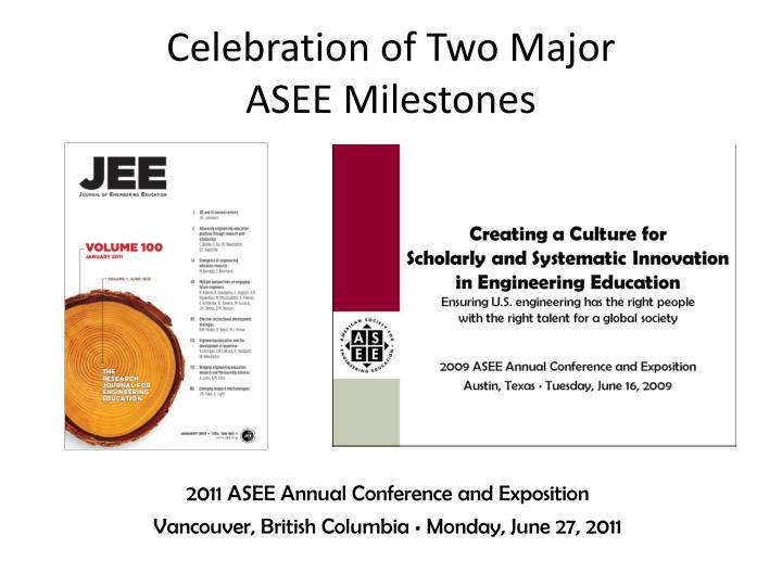 Celebration of two major asee milestones
