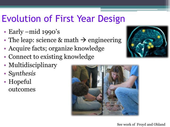 Evolution of First Year Design