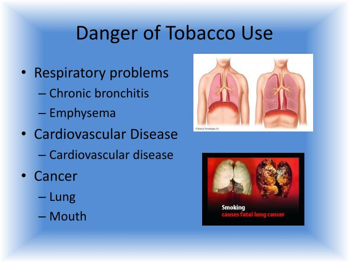 Danger of Tobacco Use