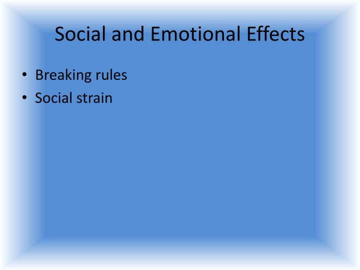 Social and Emotional Effects