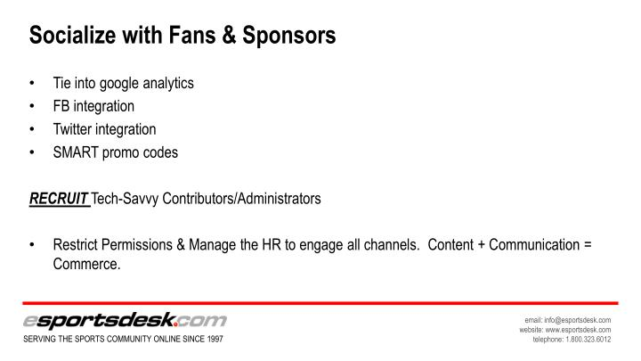 Socialize with Fans & Sponsors