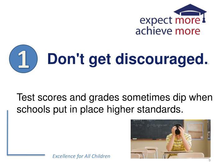 Don't get discouraged.