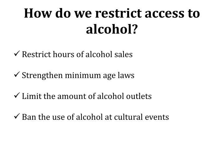How do we restrict access to alcohol?