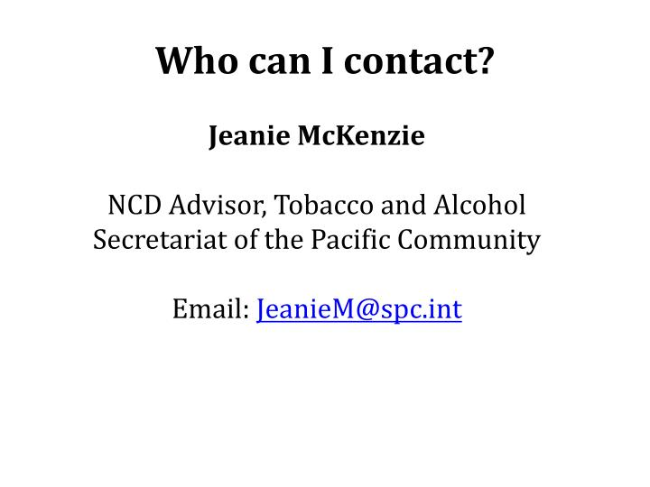 Who can I contact?