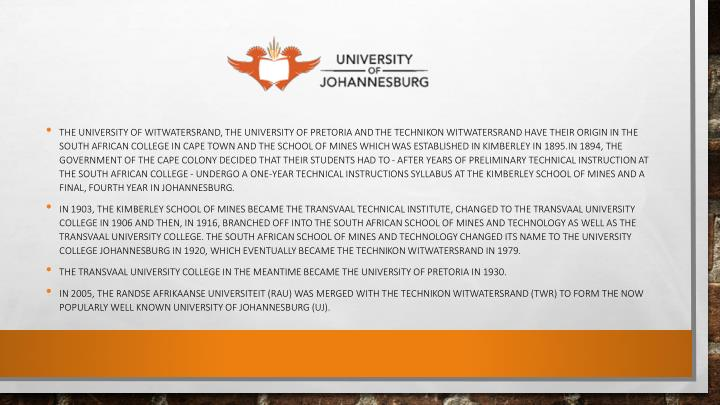 The University of Witwatersrand, the University of Pretoria and the Technikon Witwatersrand have the...