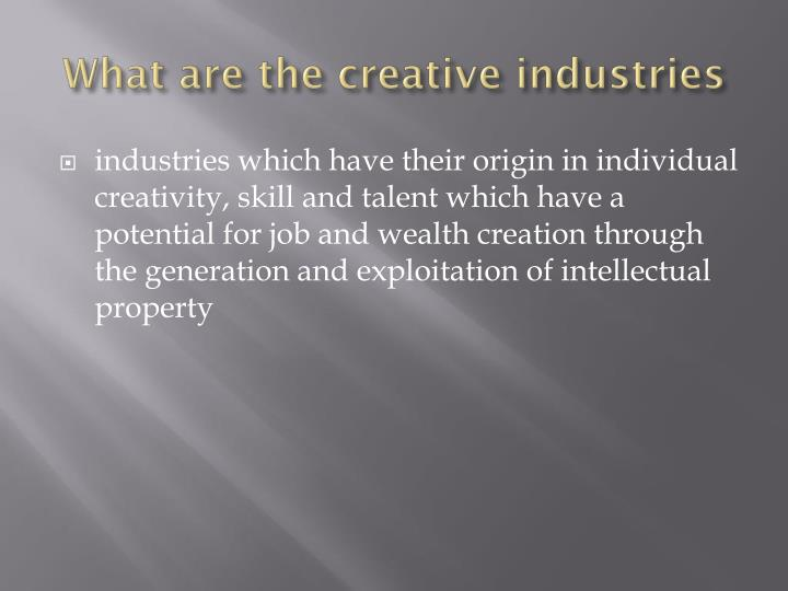 What are the creative industries