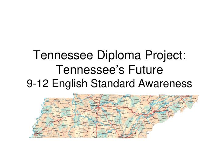 tennessee diploma project tennessee s future 9 12 english standard awareness n.