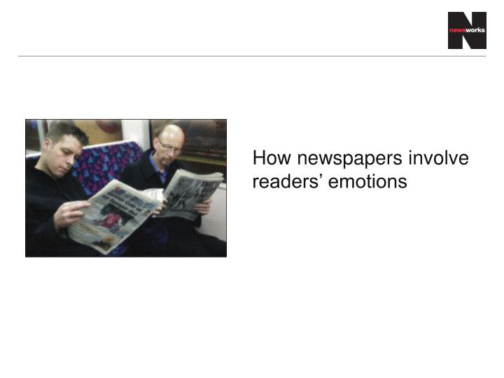 How newspapers involve readers emotions