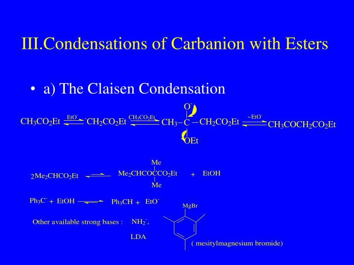 III.Condensations of Carbanion with Esters