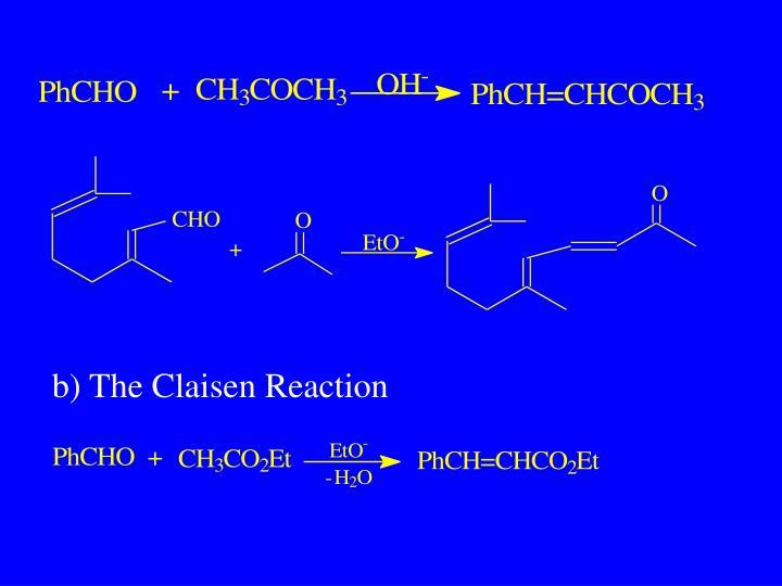 b) The Claisen Reaction