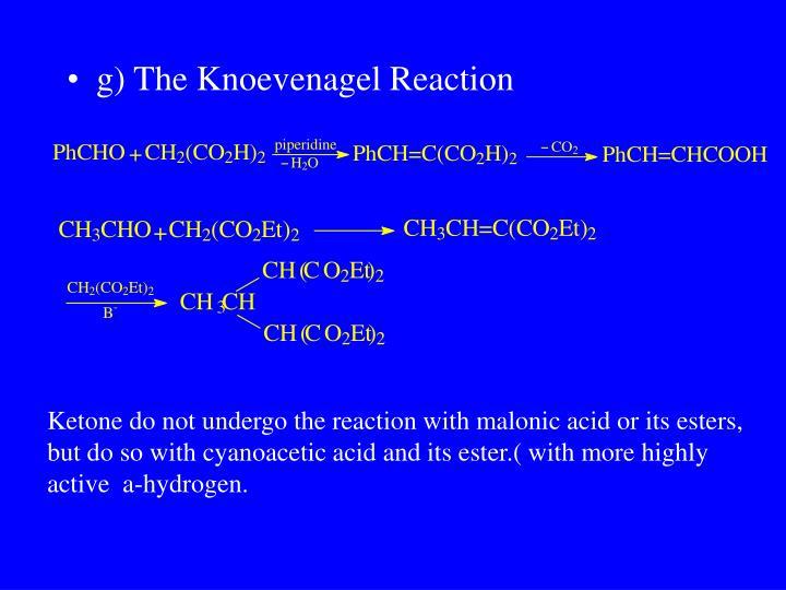 g) The Knoevenagel Reaction