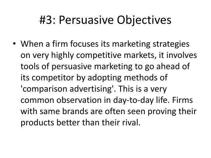 #3: Persuasive Objectives