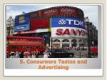 5 consumers tastes and advertising