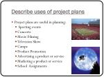 describe uses of project plans