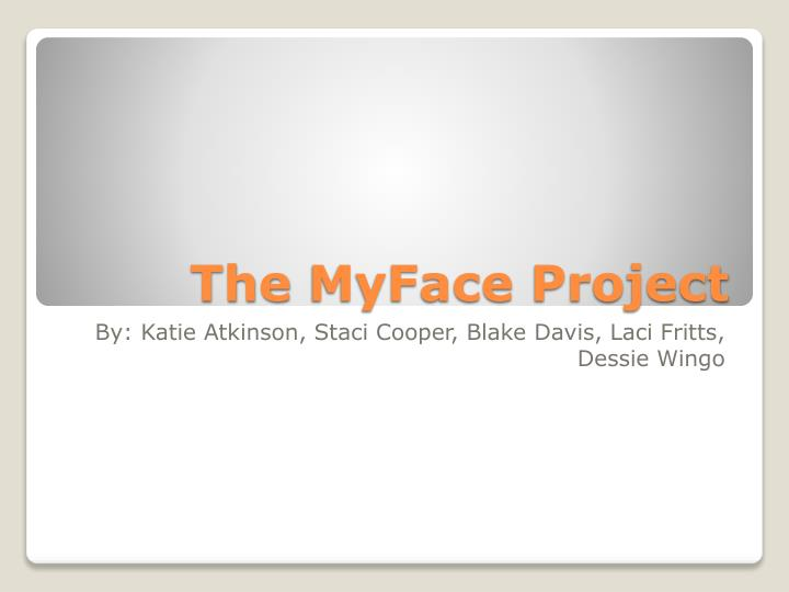 The myface project