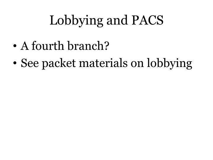 Lobbying and PACS
