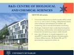 r d centre of biological and chemical sciences