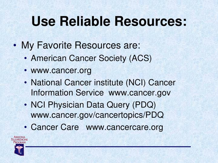 Use Reliable Resources: