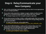 step 6 relay communicate your new company