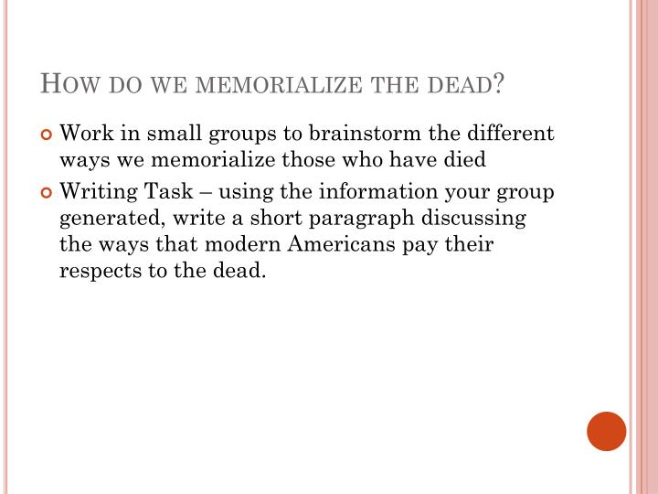How do we memorialize the dead?