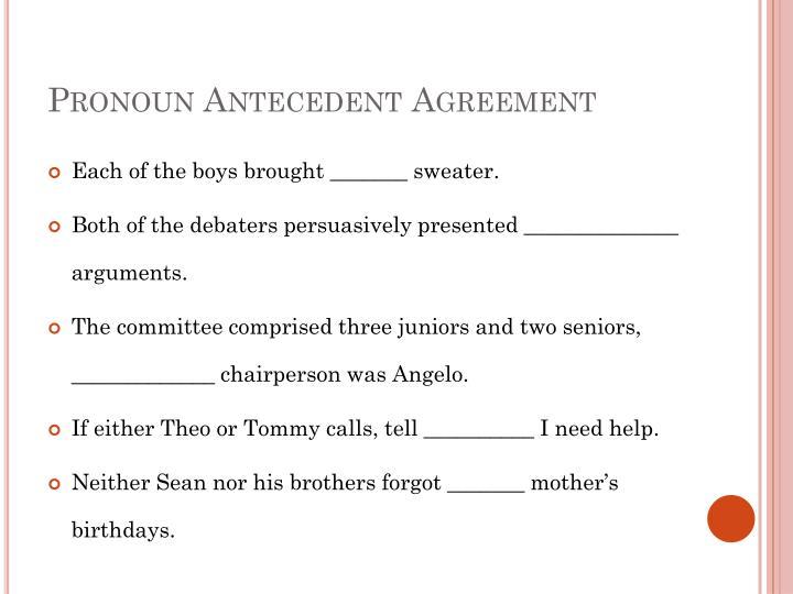 Pronoun Antecedent Agreement