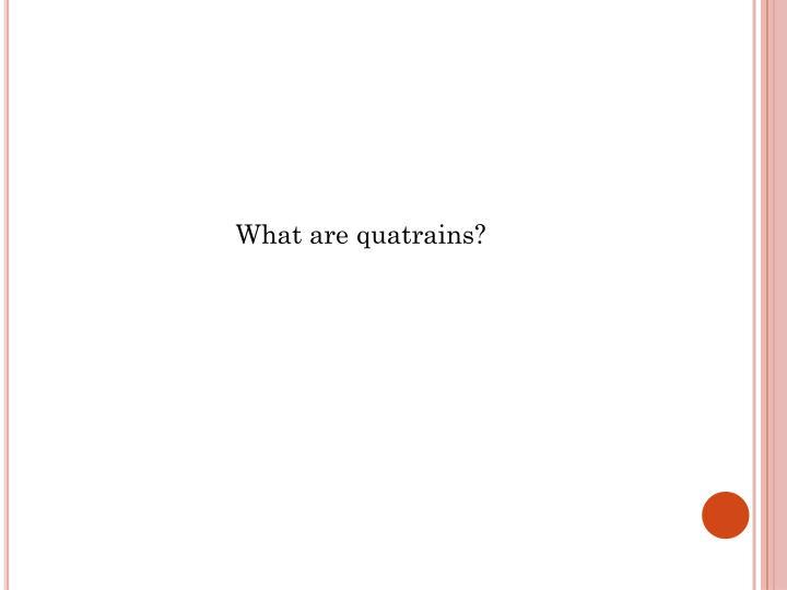 What are quatrains?