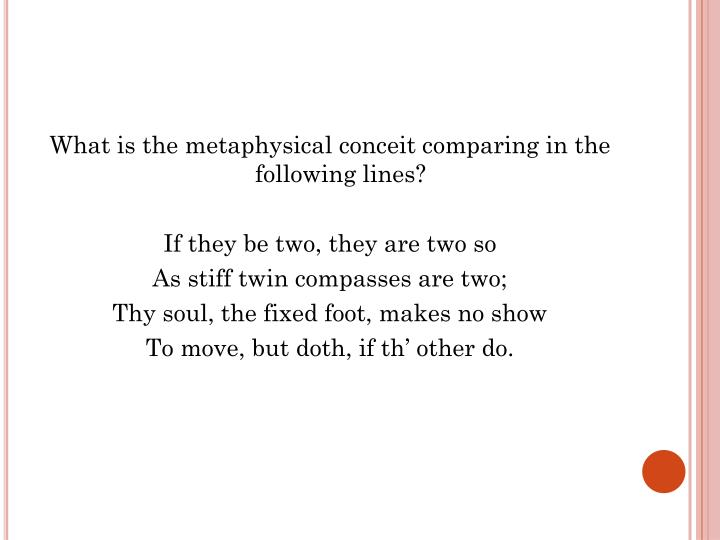 What is the metaphysical conceit comparing in the following lines?