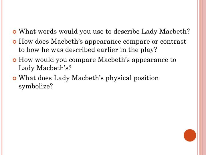 What words would you use to describe Lady Macbeth?