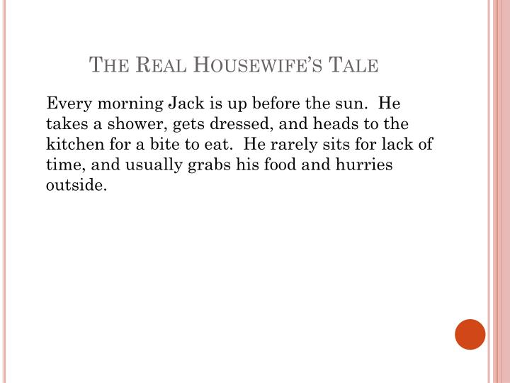 The Real Housewife's Tale