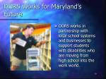 dors works for maryland s future