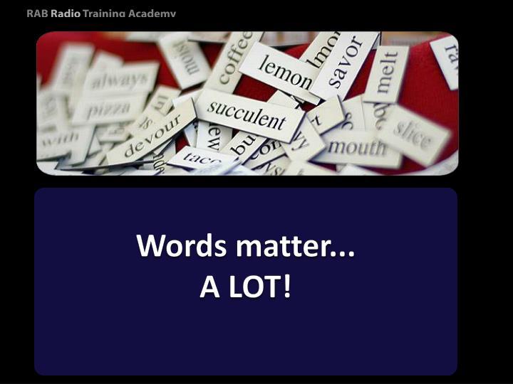 Words matter...