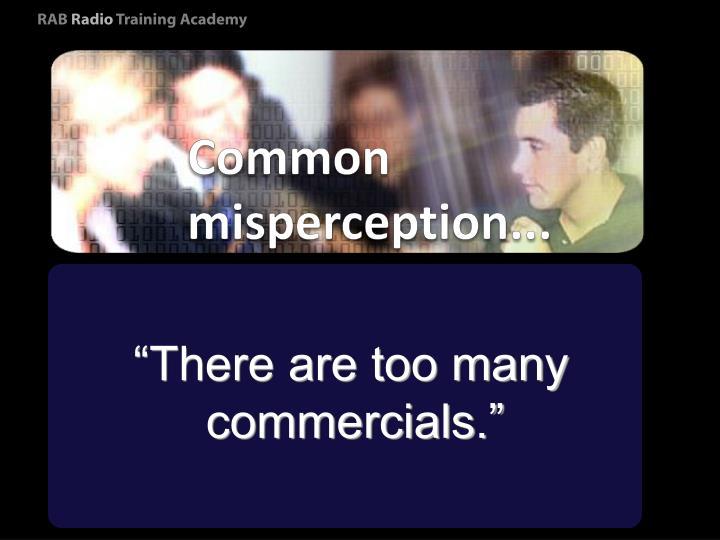 Common misperception...