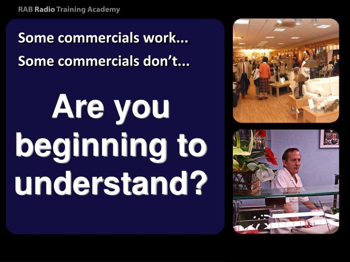 Some commercials work...