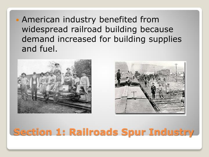 American industry benefited from widespread railroad building because demand increased for building supplies and fuel.